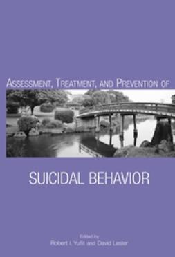 Lester, David - Assessment, Treatment, and Prevention of Suicidal Behavior, e-kirja
