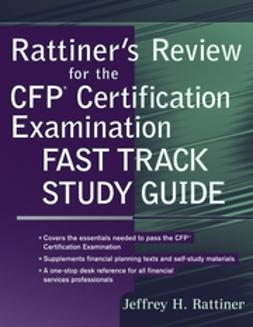 Rattiner, Jeffrey H. - Rattiner's Review for the CFP(R) Certification Examination, Fast Track Study Guide, ebook