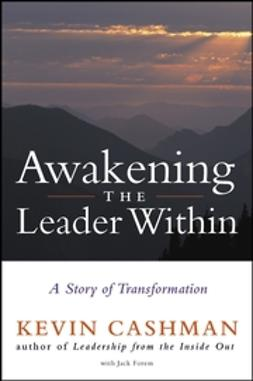 Cashman, Kevin - Awakening the Leader Within: A Story of Transformation, e-kirja