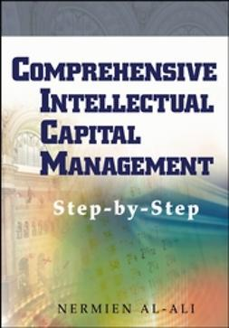 Al-Ali, Nermien - Comprehensive Intellectual Capital Management: Step-by-Step, ebook