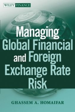 Homaifar, Ghassem A. - Managing Global Financial and Foreign Exchange Rate Risk, e-kirja