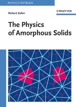 Zallen, Richard - The Physics of Amorphous Solids, ebook