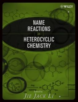 Li, Jie Jack - Name Reactions in Heterocyclic Chemistry, ebook