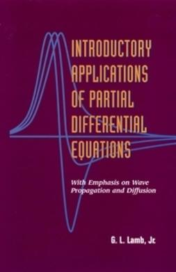 Lamb, George L. - Introductory Applications of Partial Differential Equations: With Emphasis on Wave Propagation and Diffusion, e-kirja