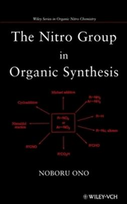 Ono, Noboru - The Nitro Group in Organic Synthesis, ebook
