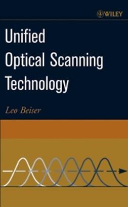 Beiser, Leo - Unified Optical Scanning Technology, ebook