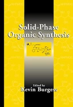 Burgess, Kevin - Solid-Phase Organic Synthesis, ebook