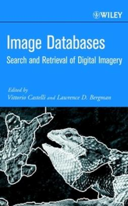Bergman, Lawrence D. - Image Databases: Search and Retrieval of Digital Imagery, ebook