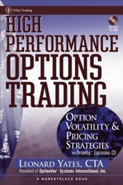 Yates, Leonard - High Performance Options Trading: Option Volatility & Pricing Strategies, ebook