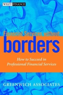 UNKNOWN - Financial Services without Borders: How to Succeed in Professional Financial Services, e-kirja