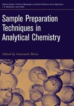 Mitra, Somenath - Sample Preparation Techniques in Analytical Chemistry, e-bok