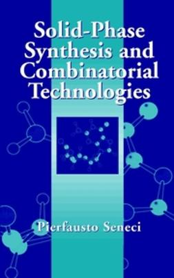 Seneci, Pierfausto - Solid-Phase Synthesis and Combinatorial Technologies, e-bok