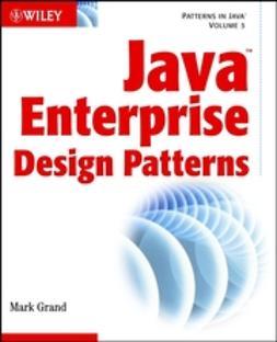 Grand, Mark - Java Enterprise Design Patterns : Patterns in Java, ebook