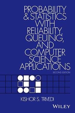 Trivedi, Kishor S. - Probability and Statistics with Reliability, Queuing, and Computer Science Applications, e-bok