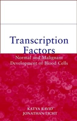 Licht, Jonathan D. - Transcription Factors: Normal and Malignant Development of Blood Cells, ebook