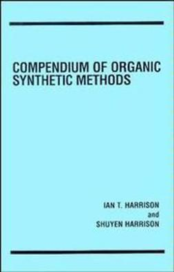 Harrison, Ian T. - Compendium of Organic Synthetic Methods, ebook