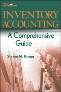 Bragg, Steven M. - Inventory Accounting: A Comprehensive Guide, e-kirja