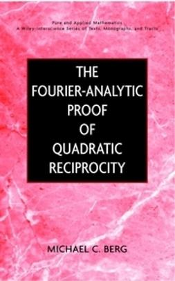 Berg, Michael C. - The Fourier-Analytic Proof of Quadratic Reciprocity, ebook