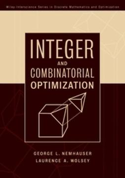 Nemhauser, George L. - Integer and Combinatorial Optimization, ebook