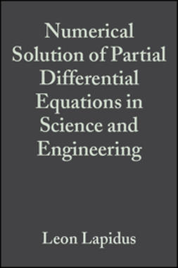 Lapidus, Leon - Numerical Solution of Partial Differential Equations in Science and Engineering, ebook