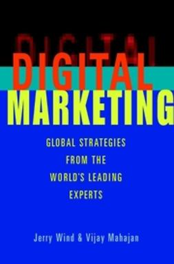 Mahajan, Vijay - Digital Marketing: Global Strategies from the World's Leading Experts, ebook