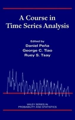 Peña, Daniel - A Course in Time Series Analysis, ebook