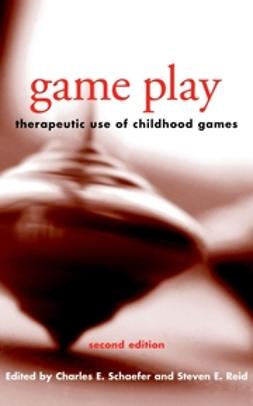 Reid, Steven E. - Game Play: Therapeutic Use of Childhood Games, ebook