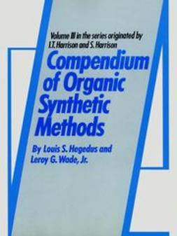 Hegedus, Louis S. - Compendium of Organic Synthetic Methods, ebook