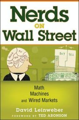 Leinweber, David J. - Nerds on Wall Street: Math, Machines and Wired Markets, ebook