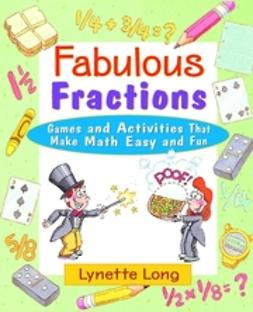 Long, Lynette - Fabulous Fractions: Games and Activities That Make Math Easy and Fun, e-bok
