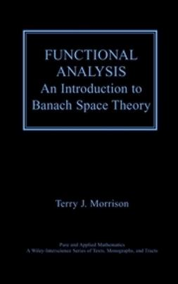 Morrison, Terry J. - Functional Analysis: An Introduction to Banach Space Theory, ebook