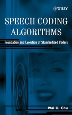 Chu, Wai C. - Speech Coding Algorithms: Foundation and Evolution of Standardized Coders, ebook