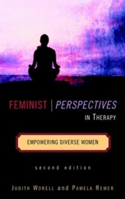 Remer, Pamela - Feminist Perspectives in Therapy: Empowering Diverse Women, e-bok