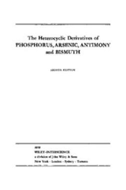 Mann, Frederick G. - The Chemistry of Heterocyclic Compounds, Heterocyclic Derivatives of Phosphorous, Arsenic, Antimony and Bismuth, ebook