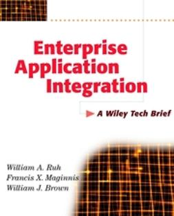 Brown, William J. - Enterprise Application Integration: A Wiley Tech Brief, ebook