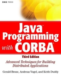 Brose, Gerald - Java Programming with CORBA: Advanced Techniques for Building Distributed Applications, ebook