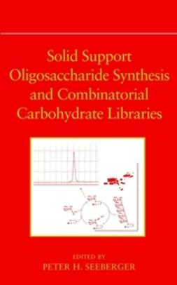 Solid Support Oligosaccharide Synthesis and Combinatorial Carbohydrate Libraries