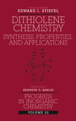 Karlin, Kenneth D. - Progress in Inorganic Chemistry, Dithiolene Chemistry: Synthesis, Properties, and Applications, e-bok