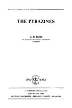 Barlin, Gordon Bruce - The Chemistry of Heterocyclic Compounds, The Pyrazines, e-bok