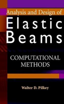 Pilkey, Walter D. - Analysis and Design of Elastic Beams: Computational Methods, ebook