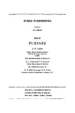 Lister, John H. - The Chemistry of Heterocyclic Compounds, Fused Pyrimidines: The Purines, ebook