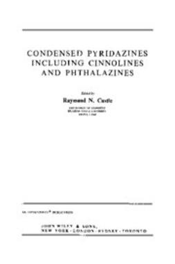 Castle, Raymond N. - The Chemistry of Heterocyclic Compounds, Condensed Pyridazines Including Cinnolines and Phthalazines, ebook