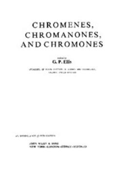Ellis, Gwynn P. - The Chemistry of Heterocyclic Compounds, Chromenes, Chromanones, and Chromones, ebook