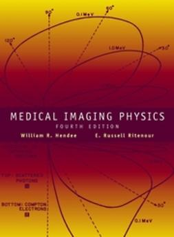 Hendee, William R. - Medical Imaging Physics, ebook