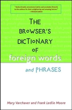 Moore, Frank Ledlie - The Browser's Dictionary of Foreign Words and Phrases, e-bok