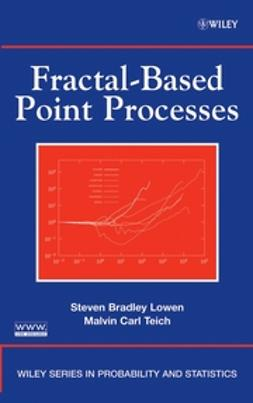 Lowen, Steven Bradley - Fractal-Based Point Processes, ebook