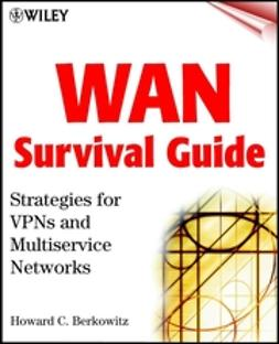 Berkowitz, Howard - WAN Survival Guide: Strategies for VPNs and Multiservice Networks, e-bok
