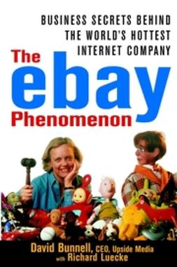 Bunnell, David - The ebay Phenomenon: Business Secrets Behind the World's Hottest Internet Company, ebook