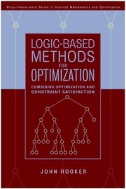 Hooker, John - Logic-Based Methods for Optimization: Combining Optimization and Constraint Satisfaction, ebook
