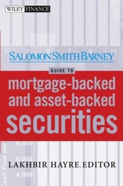 Hayre, Lakhbir - Salomon Smith Barney Guide to Mortgage-Backed and Asset-Backed Securities, ebook